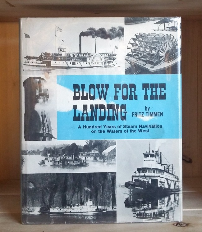 Image for Blow for the Landing: A Hundred Years of Steam Navigation on the Waters of the West