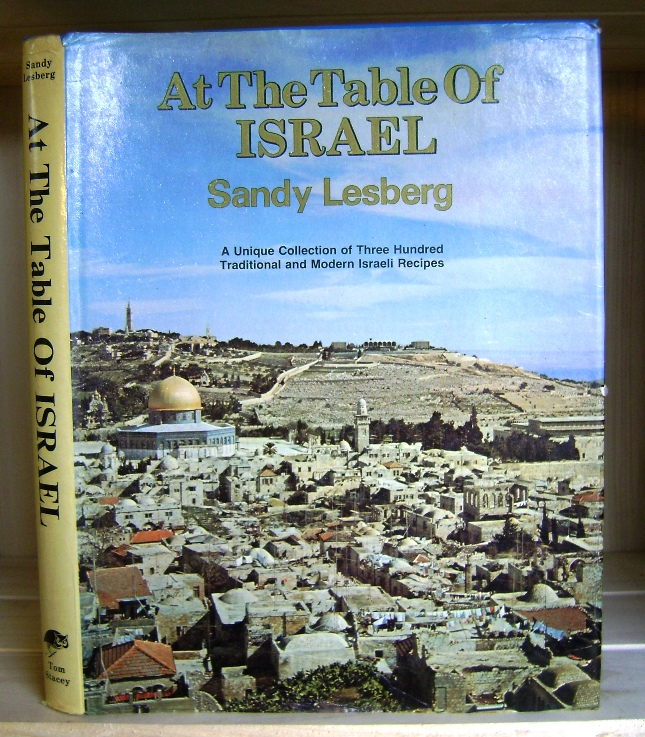 Image for At the Table of Israel: A Unique Collection of Three Hundred Traditional and Modern Israili Recipes