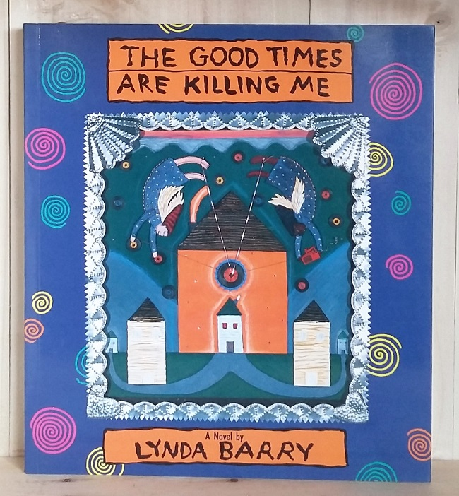 Image for The Good Times Are Killing Me: A Novel