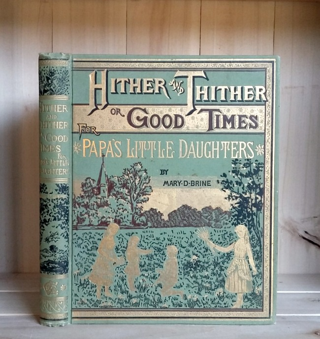Image for Hither and Thither, or Good Times for Papa's Little Daughters