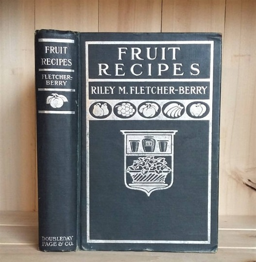 Image for Fruit Recipes: A Manual of the Food Values of Fruits and Nine Hundred Different Ways of Using Them