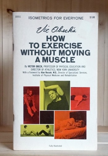Image for Isometrics for Everyone: How to Exercise without Moving a Muscle