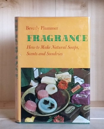 Image for Fragrance: How to Make Natural Soaps, Scents and Sundries
