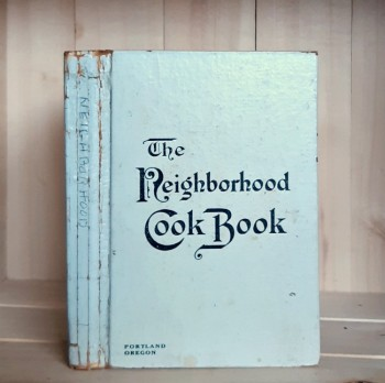 Image for The Neighborhood Cook Book: Compiled Under the Auspices of the Portland Section Council of Jewish Women