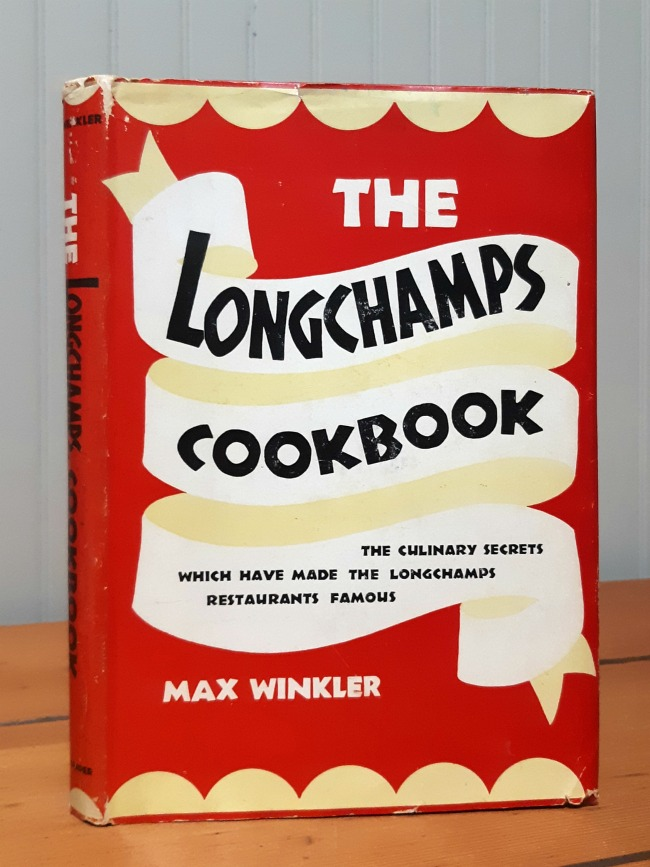 Image for The Longchamps Cookbook: Wherein Are Revealed Some of the Culinary Secrets That Have Made Longchgamps Restaurants Famous